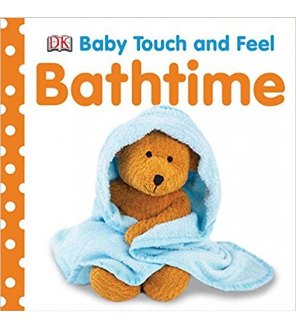 Baby Bathtime! (Baby Touch & Feel)
