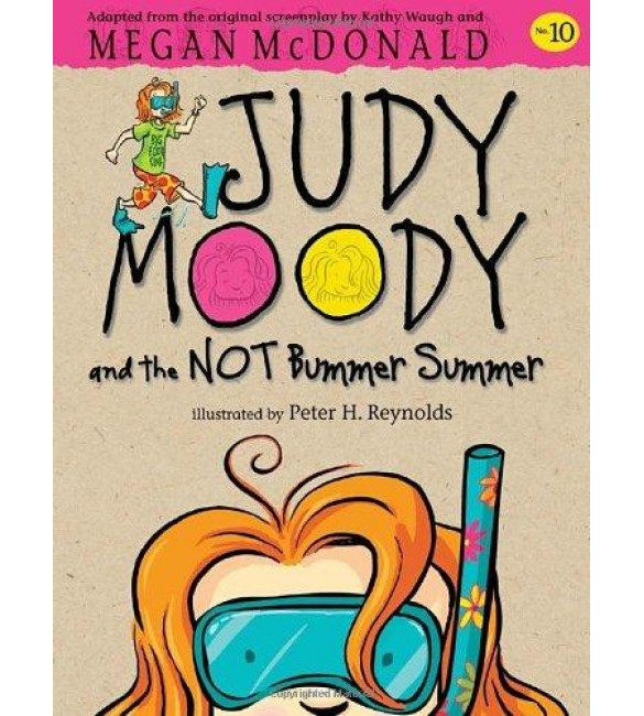 Judy Moody 10 : and the NOT Bummer Summer