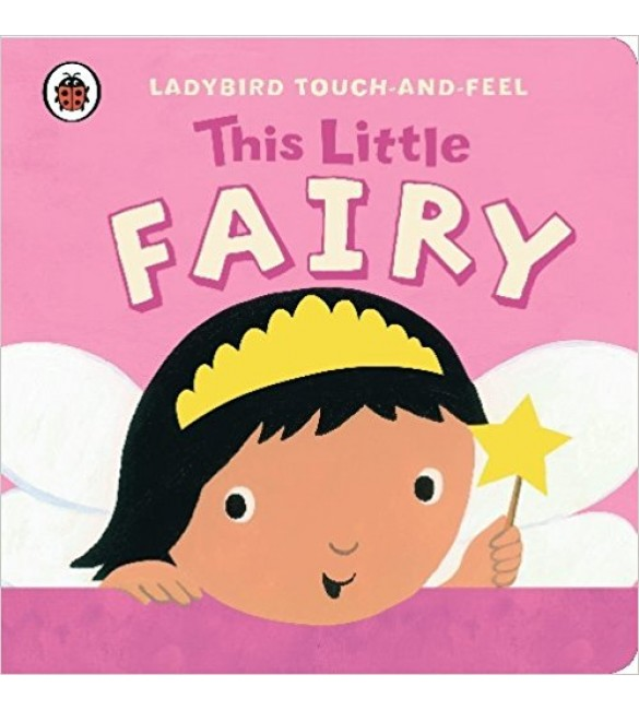 Touch and Feel This Little Fairy