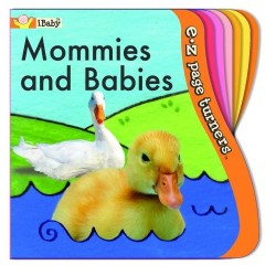 Mommies and Babies (iBaby, E-Z page turners)