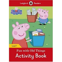 Ladybird Readers Level 1 - Peppa Pig: Fun with Old Things Activity Book