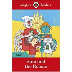 Ladybird Readers Level 4 - Sam and the Robots