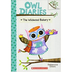 The Wildwood Bakery: A Branches Book Owl Diaries