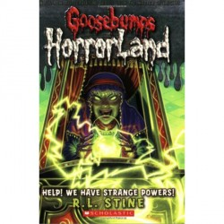 Help! We Have Strange Powers! (Goosebumps Horrorland)