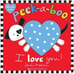 Scholastic Peek-a-Boo, I Love You! Board book