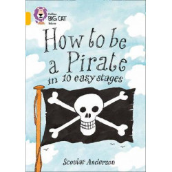 Collins: Big Cat Readers: How to be a Pirate
