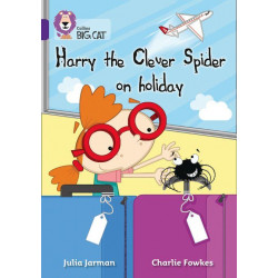 Collins Big Cat -  Harry the Clever Spider on Holiday
