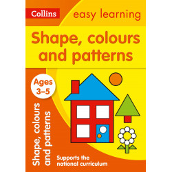 Collins Easy Learning: Easy Learning Shapes Colors and Patterns Age 3-5