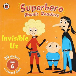 Superhero Phonics Readers Invisible Liz Level 6