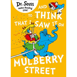 Dr.Seuss's And to Think that I Saw it on Mulberry Street