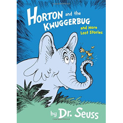 Dr. Suess's Horton and the Kwuggerbug and More Lost Stories