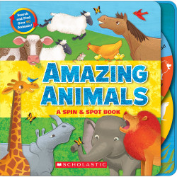 Scholastic: Amazing Animals: A Spin & Spot Book