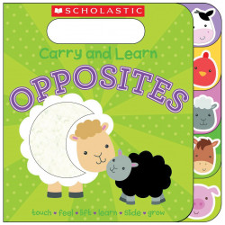 Scholastic: Carry And Learn Opposites