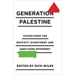 Generation Palestine: Voices from the Boycott, Divestment and Sanctions Movement Paperback,256 pages