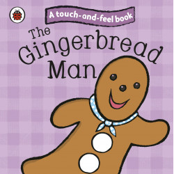 The Gingerbread Man: Ladybird Touch and Feel Fairy Tales - Board book: 10 pages