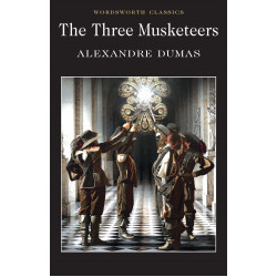The Three Musketeers (Wordsworth Classics) Paperback,592 pages