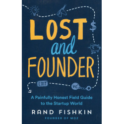 Lost and Founder : A Painfully Honest Field Guide to the Startup World, Paperback | 320 pages