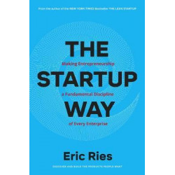 The Startup Way : How Entrepreneurial Management Transforms Culture and Drives Growth, paperback | 400 pages