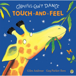 Giraffes Can't Dance: Touch and Feel Board book