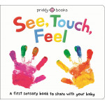 See, Touch, Feel Board book
