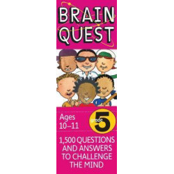 Brain Quest Grade 5, Revised 4th Edition : 1,500 Questions and Answers to Challenge the Mind