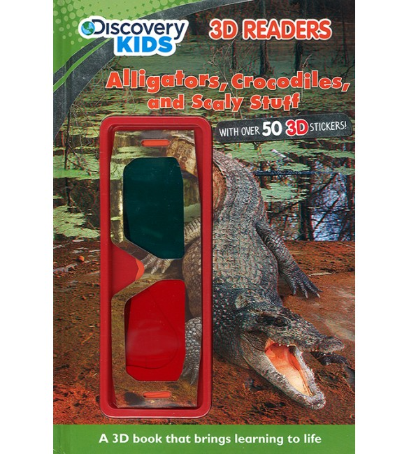 Alligators, Crocodiles, and Scaly Stuff (Discovery Kids 3D Readers)