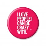 Ym Sketch-I Love People I Can Be Crazy With Button Pins