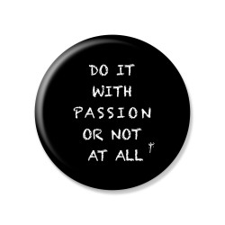 YM Sketch-Do It With Passion Or Not At All Button Pin
