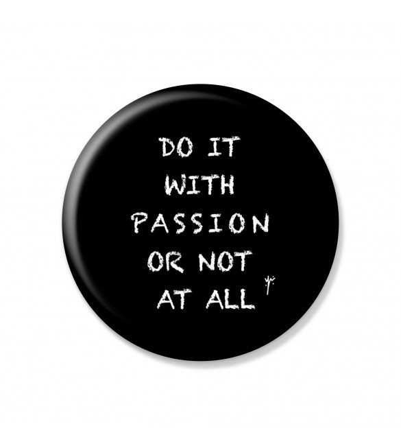 Do It With Passion Or Not At All Pin
