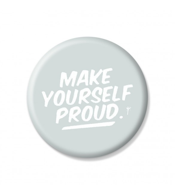 Make Yourself Proud Pin