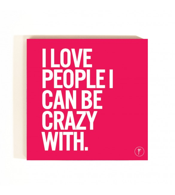 I Love People I Can Be Crazy With Coasters