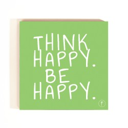 Think Happy , Be Happy Coasters