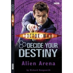 Doctor who : Alien Arena: Decide Your Destiny