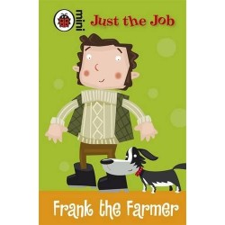 Just The Job Frank The Farmer