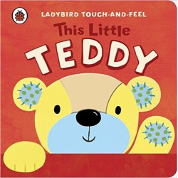 Ladybird Touch And Feel This Little Teddy
