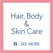 Hair, Body & Skin Care